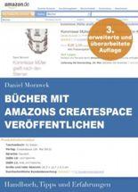 Bücher mit Amazons CreateSpace veröffentlichen. Handbuch, Tipps und Erfahrungen