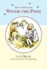 By A A MILNE THE COMPLETE WINNIE-THE-POOH Containing Winnie-The-Pooh and the House at Pooh Corner (First Thus)