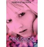 By Block, Francesca Lia [ Pink Smog: Becoming Weetzie Bat ] [ PINK SMOG: BECOMING WEETZIE BAT ] Feb - 2014 { Paperback }