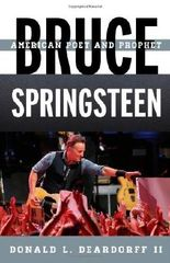 By Donald L., II Deardorff Bruce Springsteen: American Poet and Prophet (Tempo: A Rowman & Littlefield Music Series on Rock, Po [Hardcover]