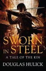 By Douglas Hulick - Sworn in Steel: A Tale of the Kin: Book Two: A Tale of Kin (Tale of the Kin 2)
