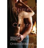 By Edwards, Christine [ [ Claimed in Canada ] ] Aug-2013[ Paperback ]