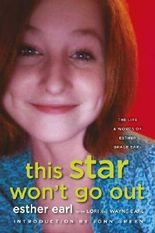 By Esther Earl Lori Earl Wayne Earl - This Star Won't Go Out: The Life and Words of Esther Grace Earl