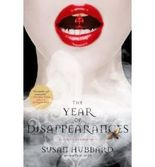 By Hubbard, Susan [ The Year of Disappearances (Ethical Vampire Novels) ] [ THE YEAR OF DISAPPEARANCES (ETHICAL VAMPIRE NOVELS) ] Jun - 2009 { Paperback }
