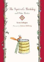 By Toon Tellegen - The Squirrel's Birthday and Other Parties
