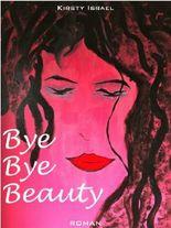 Bye Bye Beauty