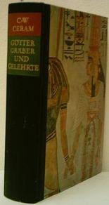 C.W. CERAM: Götter, Gräber und Gelehrte