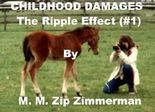 CHILDHOOD DAMAGES The Ripple Effect