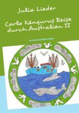 Carlo Kängurus Reise durch Australien: Teil II: Im abenteuerlichen Süden