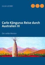 Carlo Kängurus Reise durch Australien III: Der wilde Westen