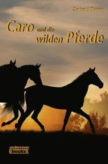 Caro und die wilden Pferde