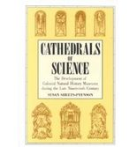 Cathedrals of Science: The Development of Colonial Natural History Museums During the Late Nineteenth Century by Sheets-Pyenson, Susan (1988) Hardcover