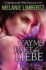 Cayms Pakt der Liebe (Die Chroniken der Gefallenen)