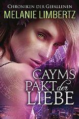 Cayms Pakt der Liebe (Die Chroniken der Gefallenen 1)