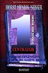 Centratur - Ormor der Dunkle: Übersetzungen aus dem Blauen Buch: Band 1 - Cassiopeiapress Fantasy/ Edition Bärenklau
