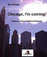Chicago, I'm coming! (Illustriert): Tagebuch einer Stadtbesichtigung