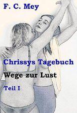 Chrissys Tagebuch - Teil I: Wege zur Lust