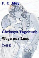 Chrissys Tagebuch - Teil II: Wege zur Lust