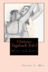 Chrissys Tagebuch Teil I: Wege zur Lust