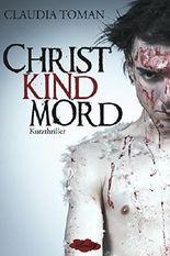 Christkindmord: Kurzthriller