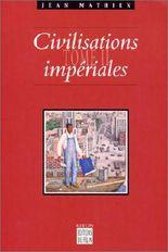 Civilisations impériales, tome 2