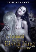 Claimed by the Elven King: Part One