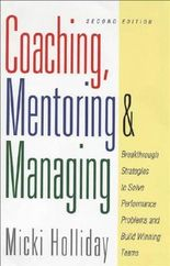 Coaching, Mentoring and Managing, Second Edition