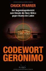 Codewort Geronimo: Der Augenzeugenbericht zum Einsatz der Navy-SEALs gegen Osama bin Laden