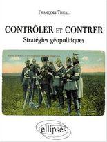 Contrôler et contrer : Stratégies géopolitiques