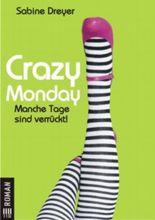 Crazy Monday... manche Tage sind verrückt!