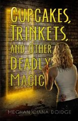 Cupcakes, Trinkets, and Other Deadly Magic (The Dowser Series)