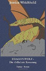 DRAGONWOLF - Die tödlichste Kreuzung
