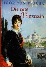 DREI BÜCHER: Die rote Prinzessin. / Der König soll sterben. / Charlotta - Gräfin von Potsdam.