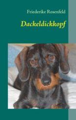Dackeldickkopf: Anton, Axel, Otto und andere - Dackelgeschichten