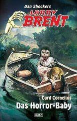 Dan Shockers Larry Brent Neu - Das Horror-Baby