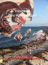 Dänemark - Eine Wikingerlüge?: Eine Entdeckungsreise durch das mittelalterliche Skandinavien