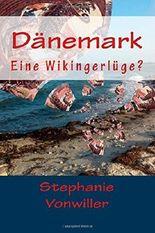 Dänemark: Eine Wikingerlüge?