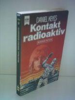 Daniel Keyes: Kontakt radioaktiv