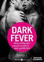 Dark Fever. Mein Milliardär - unwiderstehlich ... aber gefährlich 1