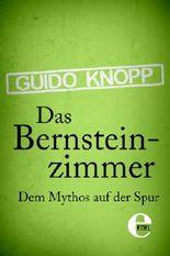 Das Bernsteinzimmer: Dem Mythos auf der Spur