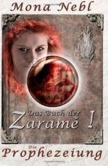 Das Buch der Zaramé I: Die Prophezeiung: 1 (Die Krone- und Feuertrilogie)