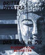 Das Edle in Dir: Buddhistische Weisheiten