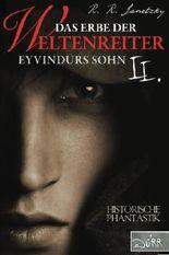 Das Erbe der Weltenreiter 02: Eyvindurs Sohn II.
