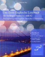 Das Erste Englische Lesebuch für Anfänger Zweisprachig mit Englisch-deutscher Übersetzung (Gestufte Englische Lesebücher)