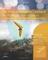 Das Erste Italienische Lesebuch für Anfänger: Stufen A1 und A2 Zweisprachig mit Italienisch-deutscher Übersetzung (Gestufte Italienische Lesebücher)