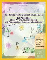 Das Erste Portugiesische Lesebuch für Anfänger: Stufen A1 und A2  Zweisprachig mit Portugiesisch-deutscher Übersetzung (Gestufte Portugiesische Lesebücher)