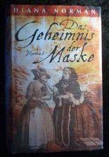 Das Geheimnis der Maske : Roman. Aus dem Engl. von Edith Walter