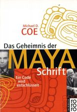 Das Geheimnis der Maya-Schrift