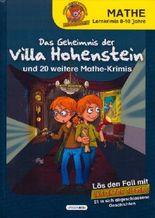 Das Geheimnis der Villa Hohenstein und 20 weitere Mathe-Krimis (Mathe Lernkrimis 8-10 Jahre)