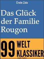 Das Glück der Familie Rougon: Ungekürzte Ausgabe (Die Rougon-Macquart)